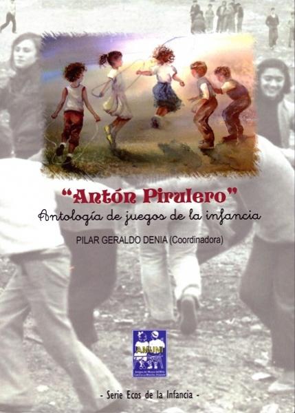 Antón Pirulero. Antología de juegos de la infancia
