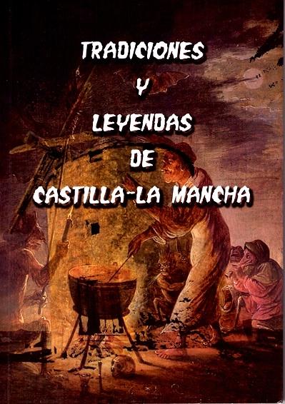 Tradiciones y leyendas de Castilla la Mancha