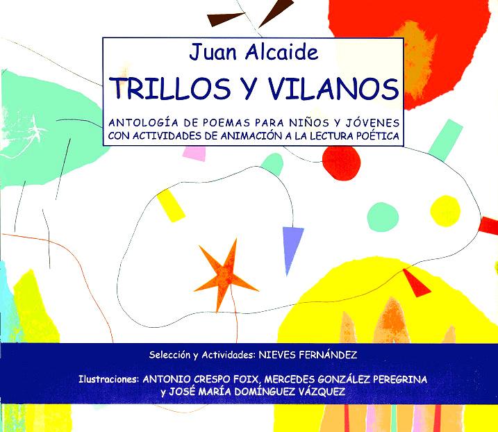 Juan Alcaide, trillos y vilanos