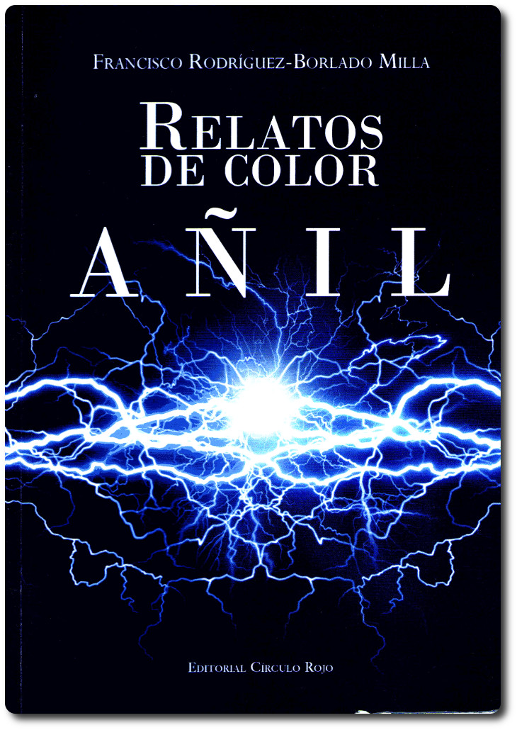 Relatos de color añil Francisco Rodríguez Borlado Milla